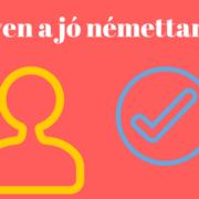 Milyen a jó német nyelvtanár?
